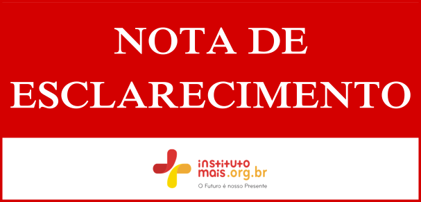 Nota de Esclarecimento do Instituto Mais