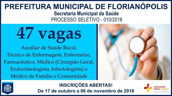 Processo Seletivo 010/2018 da Prefeitura de Florianópolis / Realização: Instituto Mais / Imagem: Divulgação