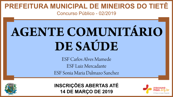 Concurso Público 02/2019 da Prefeitura de Mineiros do Tietê / Realização: Instituto Mais / Imagem: Divulgação